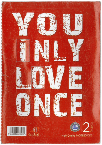 YOU INLY LOVE ONCE
